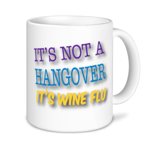 Alcohol Mugs  - It's Not A Hangover It's Wine Flu