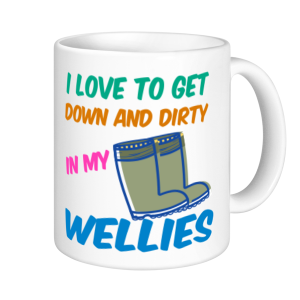 Allotment Mugs - I Love To Get Down And Dirty In My Wellies