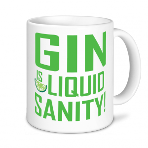 Alcohol Mugs - Gin is Liquid Sanity