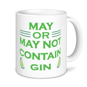Alcohol Mugs - May Or May Not Contain Gin