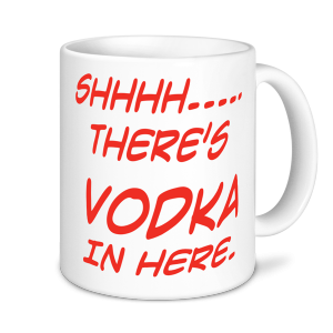 Alcohol Mugs - Shhh.... There's Vodka in here..