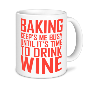 Baking Mugs - Baking Keeps Me Busy Until It's Time To Drink Wine