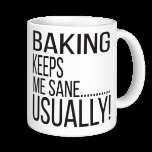 Baking Mugs - Baking Keeps Me Sane... Usually