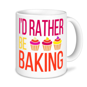Baking Mugs - I'd Rather Be Baking