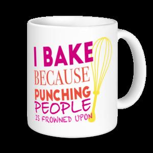 Baking Mugs - I Bake As Punching People Is Frowned Upon