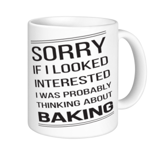 Baking Mugs - Sorry If I looked Interested