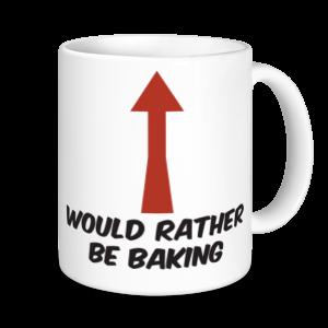 Baking Mugs - Would Rather Be Baking