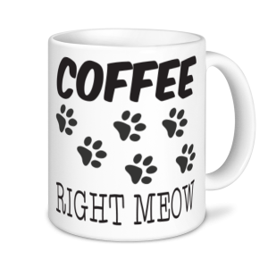 Cat Mugs - Coffee Right Meow