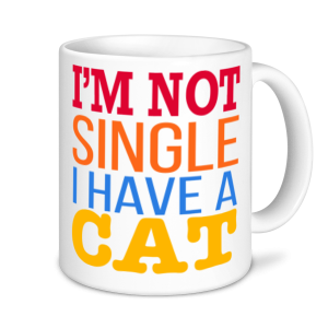 Cat Mugs - I'm Not Single I have A Cat