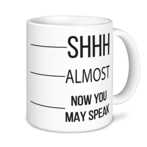 Coffee Mugs - Shh...