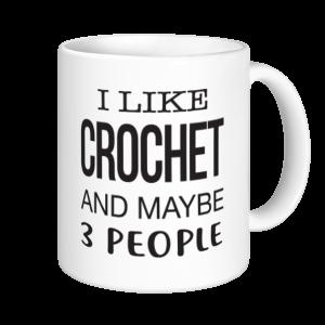 Crochet Mugs - I like Crochet and Maybe 3 People