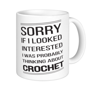 Crochet Mugs - Sorry If I looked Interested