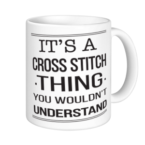 Cross Stitch Mugs - It's A Cross Stitch Thing