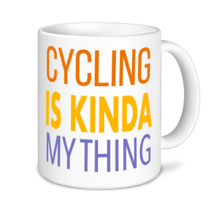 Cycling Mugs - Cycling Is Kinda My Thing