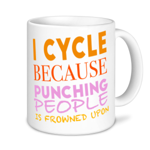 Cycling Mugs - I Cycle As Punching People Is Frowned Upon