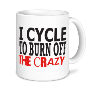 Cycling Mugs - I Cycle To Burn Off The Crazy