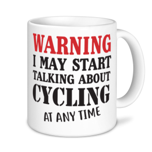 Cycling Mugs - Warning May Start Talking About Cycling