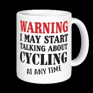 Cycling Mugs - Warning May Start Talking About Cycling