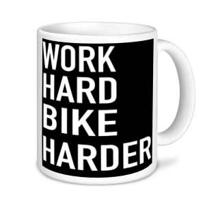 Cycling Mugs - Work Hard Bike Harder
