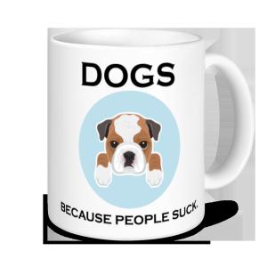 Dog Mugs - Dogs, Because People Suck