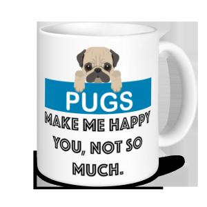Dog Mugs - Pugs Make Me Happy