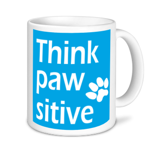 Dog Mugs - Think Pawsitive