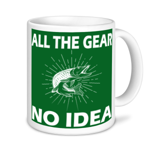 Fishing Mugs - All The Gear No Idea