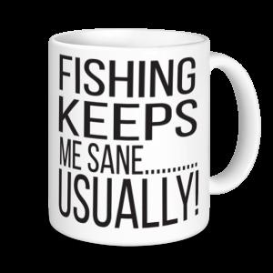 Fishing Mugs - Fishing Keeps Me Sane....Usually