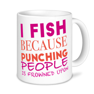 Fishing Mugs - I Fish Because Punching People Is Frowned Upon