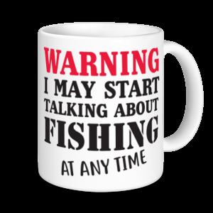Fishing Mugs - Warning I May Start Talking About Fishing