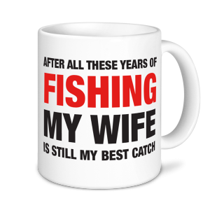 Fishing Mugs - My Wife is The Best Catch