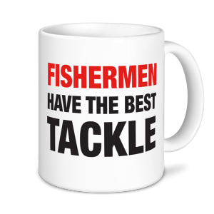 Fishing Mugs - Fisherman Have The Best Tackle