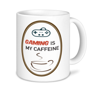 Gaming Mugs - Gaming is My Caffine