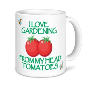 Gardening Mugs - I love Gardening From My Head To My Tomatoes