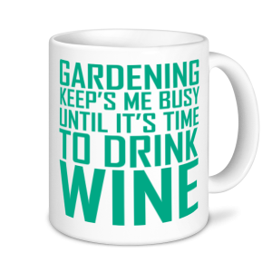 Gardening Mugs - Gardening Keeps Me Busy Until it's Time To Drink Wine