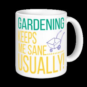 Gardening Mugs - Gardening Keeps Me Sane...Usually