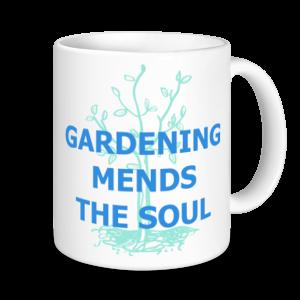 Gardening Mugs - Gardening Mends The Soul