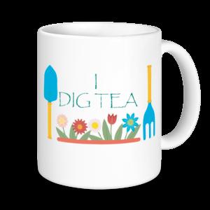 Gardening Mugs - I Dig Tea