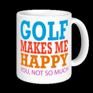 Golf Mugs - Golf Makes Me Happy