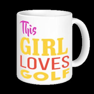 Golf Mugs - This Girl Loves Golf