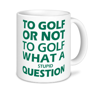 Golf Mugs - To Golf Or Not To Golf.