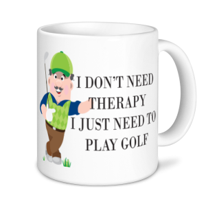 Golf Mugs - I Don't Need Therapy....