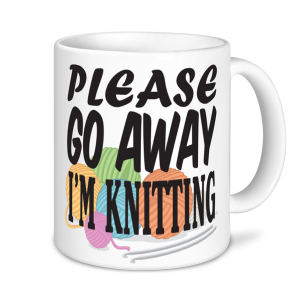 Knitting Mugs - Please Go Away I'm Knitting