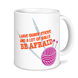 Knitting Mugs - I have Sharp Sticks....