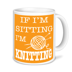 Knitting Mugs - If I'm Sitting I'm Knitting