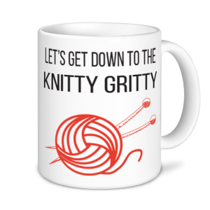 Knitting Mugs - Let's Get Down To The Knitty Gritty