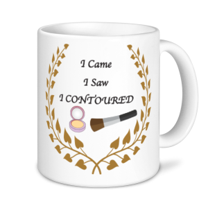Make Up Mugs - I Came, I Saw, I Contoured
