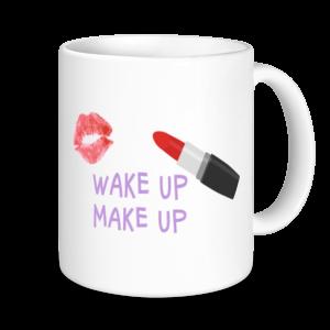 Make Up Mugs- Wake up Make up