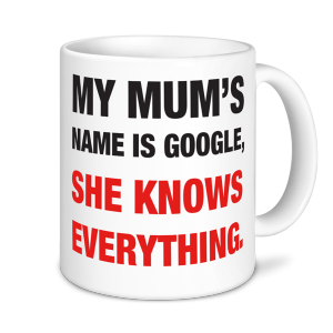 Mother's Day- My Mum's Name is Google