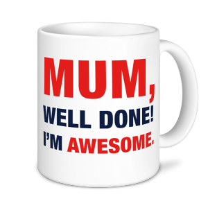 Mother's Day Mug - Mum I'm Awesome
